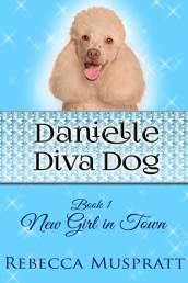 Danielle Diva Dog Book 1 by Rebecca Muspratt