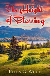 The Height of Blessing by Ellen G. White