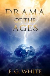 Drama of the Ages by E.G. White