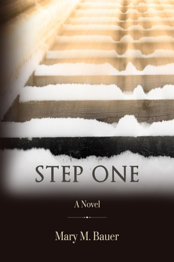 Step One by Mary M. Bauer