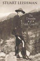 The Chronicles of Tiddly Cove P.D. by Stuart Leishman
