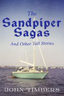 The Sandpiper Sagas by John Timbers