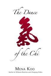 The Dance of the Chi by Mena Koo