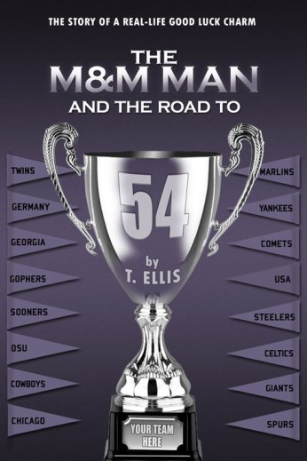 The M&M Man And The Road To 54 by T. Ellis