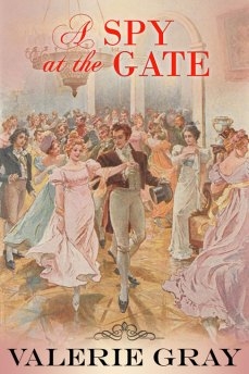 A Spy At The Gate by Valerie Gray