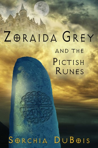 Zoraida Grey and the Pictish Runes by Sorchia DuBois