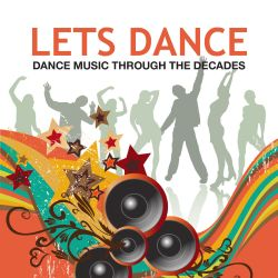 Let's Dance: Dance Music Through the Decades - Various Artists | Songs, Reviews, Credits | AllMusic