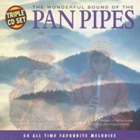 The Wonderful Sound of the Pan Pipes - Various Artists ...