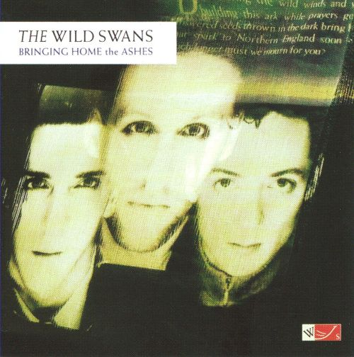 Bringing Home the Ashes - Wild Swans Songs, Reviews, Credits