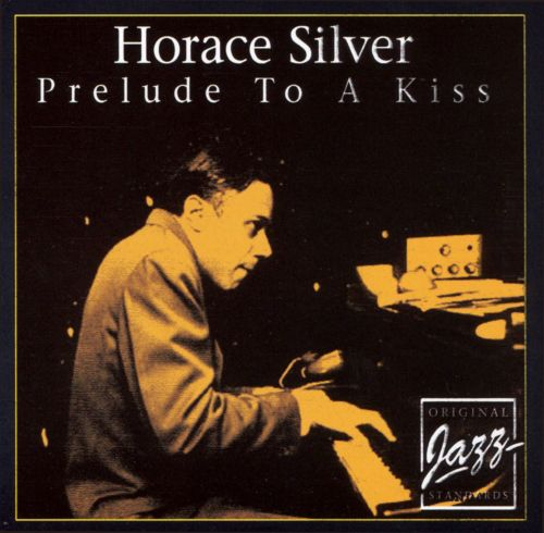Prelude to a Kiss - Horace Silver | Songs, Reviews, Credits | AllMusic