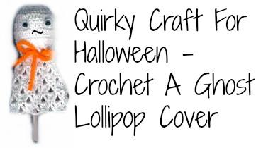 Ghost Lollipop Cover: Crochet Halloween