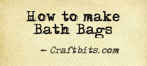 How to make Bath Bags