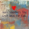 Quick Valentine's Crafts For Kids