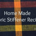 Homemade Fabric Stiffener