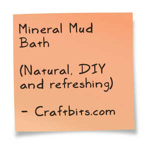Mineral Mud Bath Recipe
