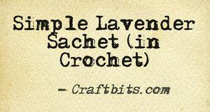 Crochet A Simple Lavender Sachet