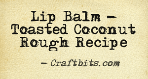 Lip Balm – Toasted Coconut Rough