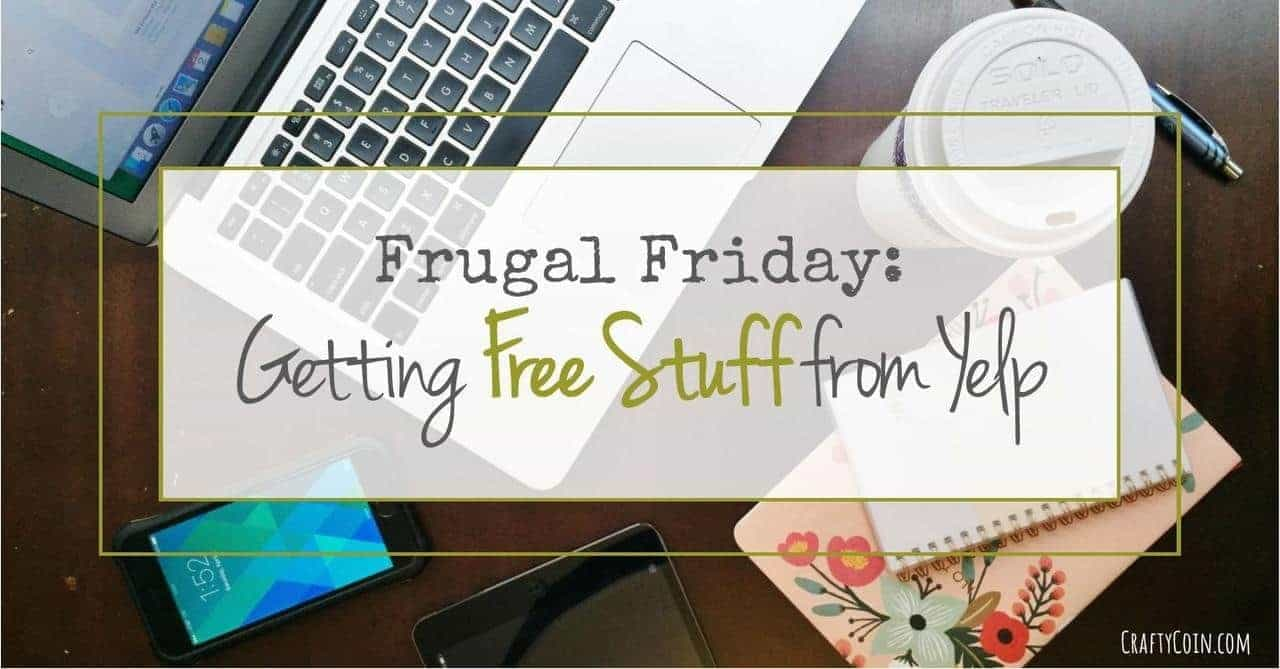 Frugal Friday Getting Free Stuff from Yelp