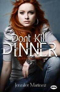 Don't Kill Dinner by Jennifer Martinez Release