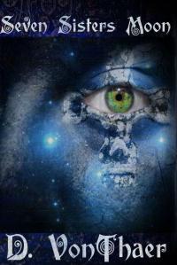 Seven Sisters Moon by D. VonThaer #bookblitz