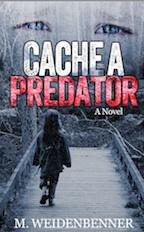 Cache a Predator by M. Weidenbenner #bookblast #giveaways