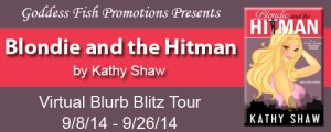 Blondie and the Hitman by Kathy Shaw #bookReview #giveaway @goddessfish