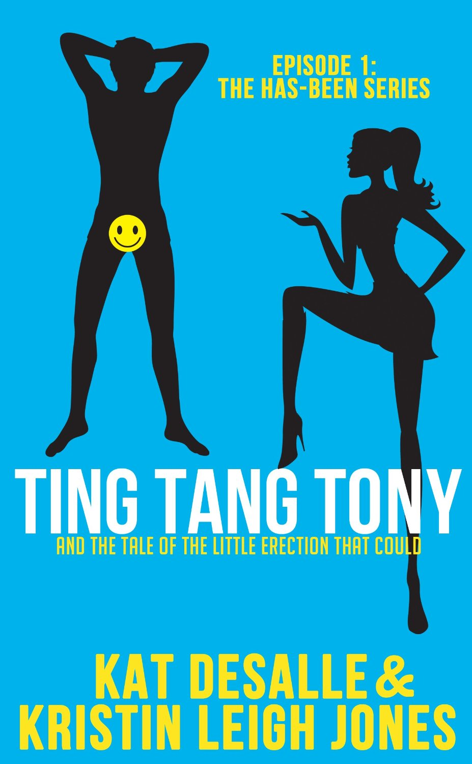 Ting Tang Tony: And the Tale of the Little Erection That Could (Has-Been Series Book 1) Book Cover