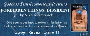 COVER REVEAL FOR FORBIDDEN THINGS: DISSIDENTby Nikki McCormack