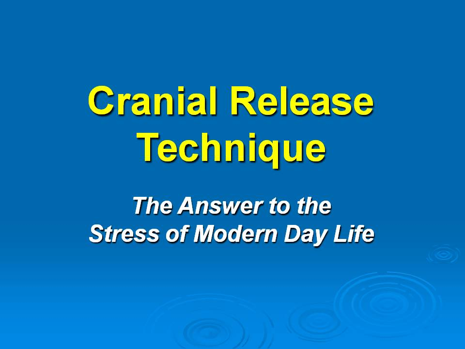 CRT and Stress PowerPoint Presentation - Cranial Release Technique