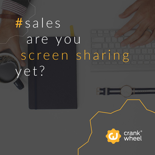 Are you sharing your screen yet? Well, you should! - CrankWheel