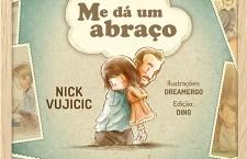 Me dá um abraçoconta a incrível história de Nick Vujicic, palestrante motivacional internacionalmente reconhecido.
