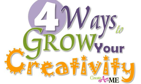 4 ways to grow your creativity header