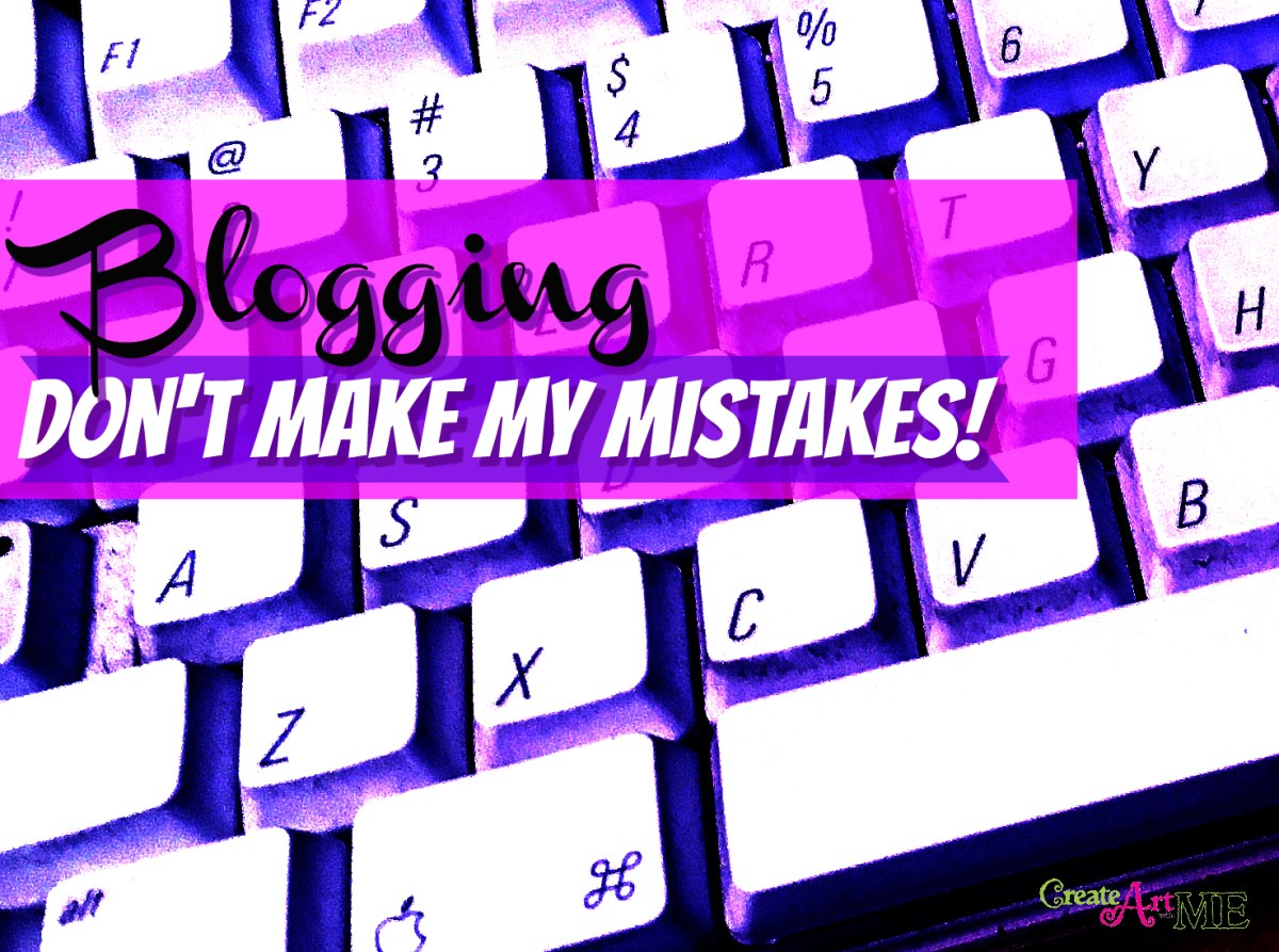 Blogging - Don't Make my Mistakes!