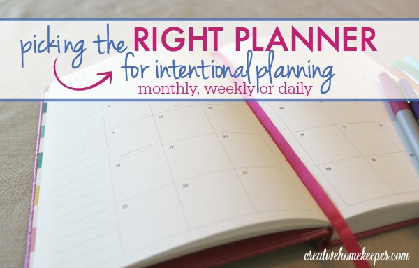 Picking the Right Planner for Intentional Planning {Monthly, Weekly - daily monthly planners