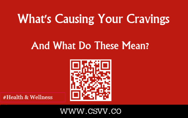 What's Causing Your Cravings And What Do These Mean?
