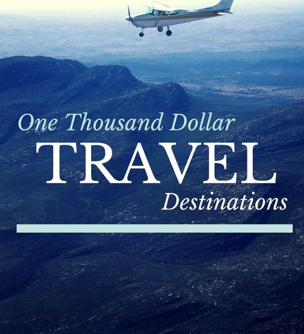 thousand dollar destinations