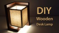How To Build A Wooden Desk Lamp | DIY Project - Creativity ...