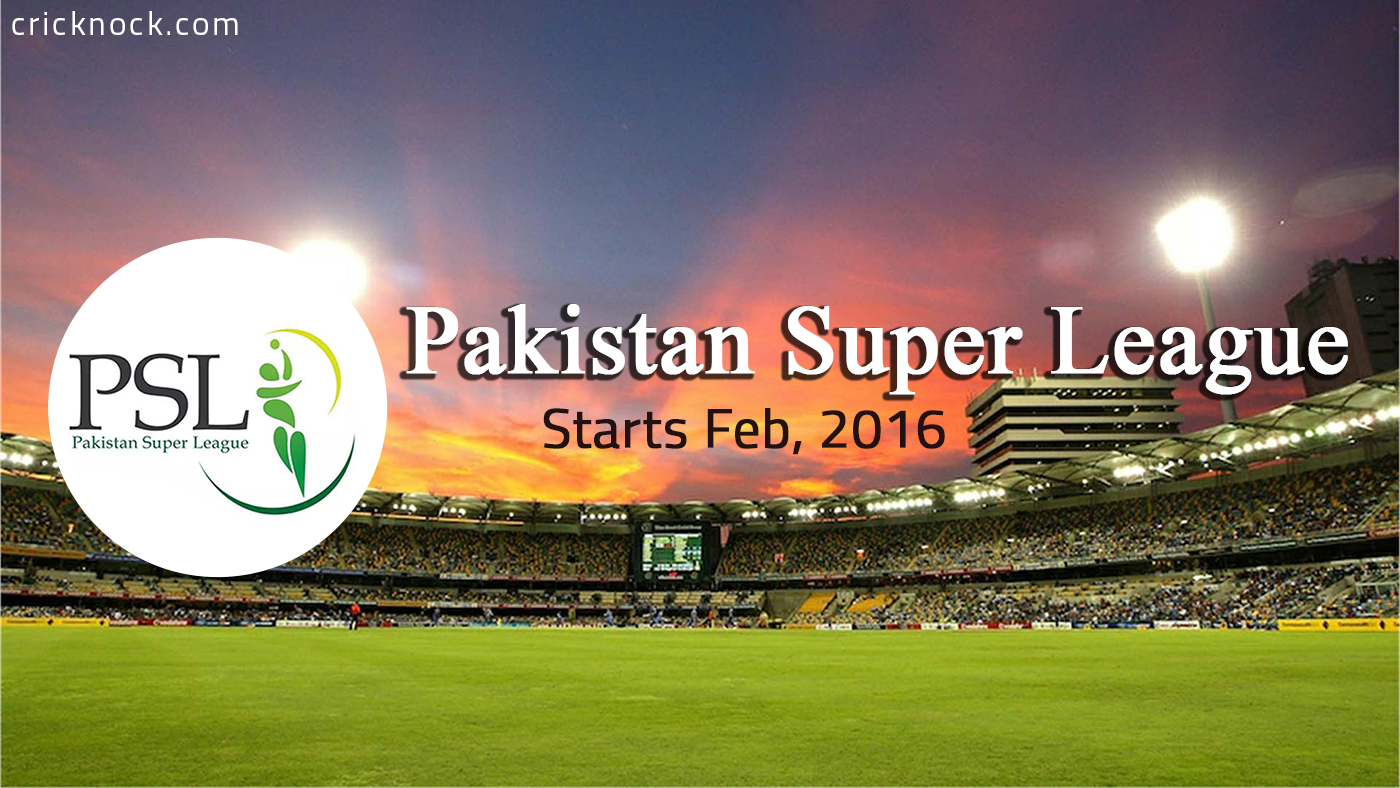Pakistan Super League (PSL T20) to Start in February 2016