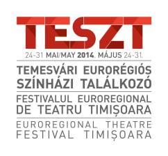 TESZT 2014 - Festivalul Euroregional de Teatru