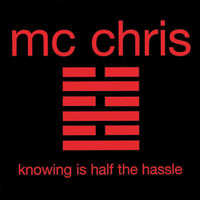 Cover for mc chris Knowing is Half the Hassle