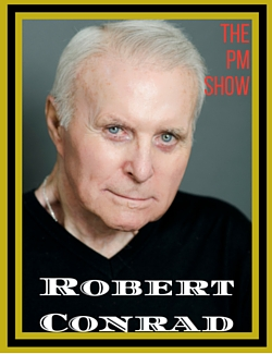 The PM Show with Robert Conrad