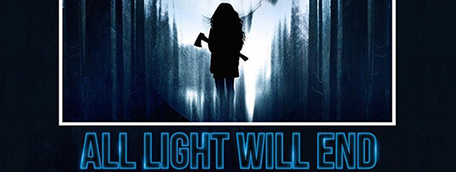 All Light Will End (Movie Review) - Cryptic Rock