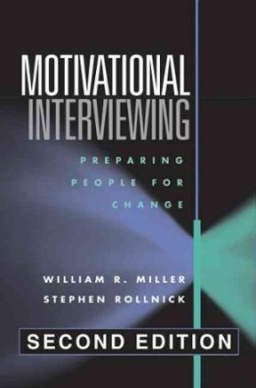 Motivational Interviewing, Second Edition Preparing People for