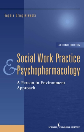 Social Work Practice and Psychopharmacology A Person-In-Environment - social work practice