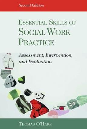 Essential Skills of Social Work Practice Assessment, Intervention - social work practice