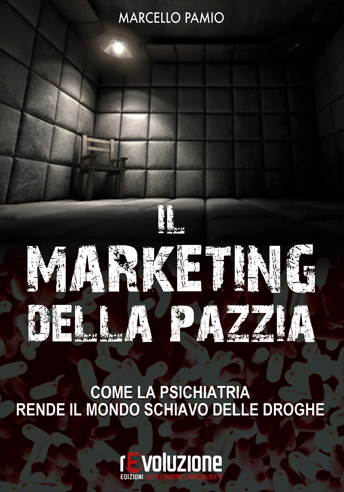 Marketing Farmaceutico Libro Il Marketing Della Pazzia Marcello Pamio Libro