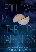 Follow Me Through Darkness (The Boundless Trilogy #1)