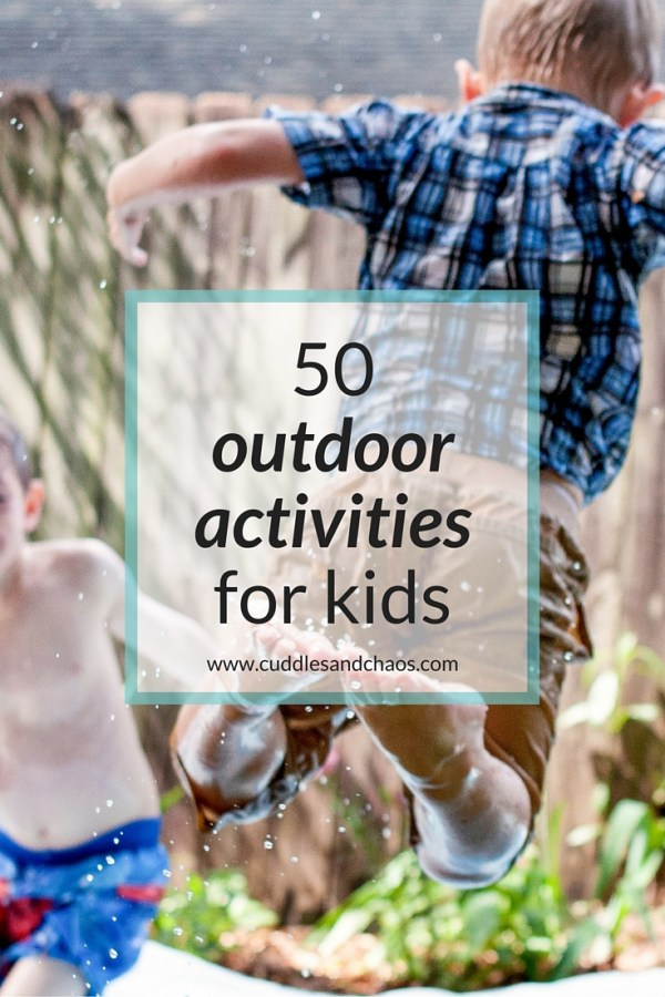 50 outdoor activities for kids