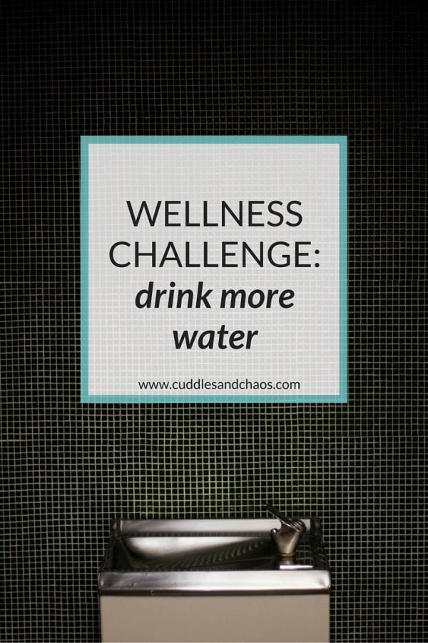 wellness challenge: drink more water