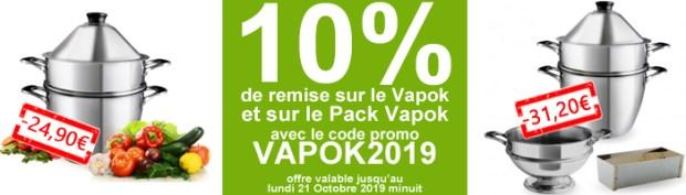 10% de remise sur votre cuit-vapeur VAPOK ou Pack VAPOK